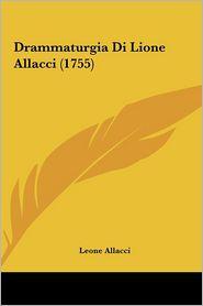 Drammaturgia Di Lione Allacci (1755) - Leone Allacci