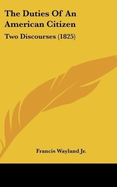 The Duties Of An American Citizen als Buch von Francis Wayland Jr. - Francis Wayland Jr.