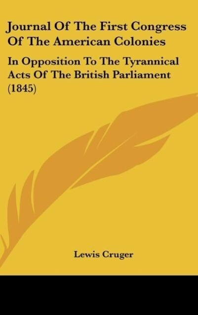 Journal Of The First Congress Of The American Colonies als Buch von Lewis Cruger - Lewis Cruger