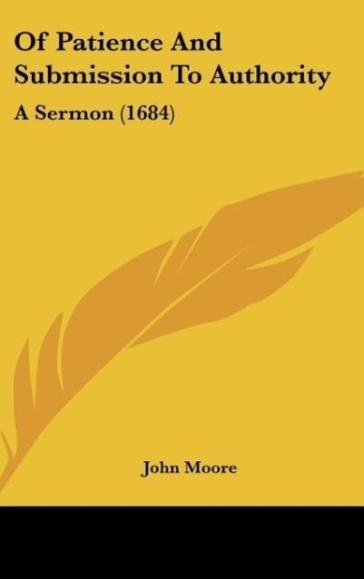 Of Patience And Submission To Authority als Buch von John Moore - Kessinger Publishing, LLC