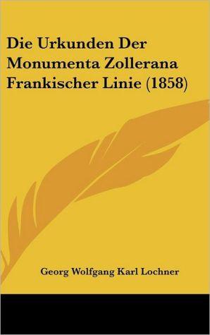 Die Urkunden Der Monumenta Zollerana Frankischer Linie (1858)