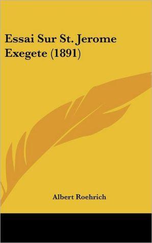 Essai Sur St. Jerome Exegete (1891) - Albert Roehrich