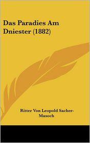 Das Paradies Am Dniester (1882) - Ritter Von Leopold Sacher-Masoch