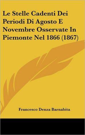 Le Stelle Cadenti Dei Periodi Di Agosto E Novembre Osservate In Piemonte Nel 1866 (1867) - Francesco Denza Barnabita