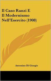 Il Caso Ranzi E Il Modernismo Nell'Esercito (1908) - Antonino Di Giorgio