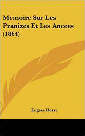 Memoire Sur Les Pranizes Et Les Ancees (1864)