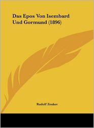 Das Epos Von Isembard Und Gormund (1896) - Rudolf Zenker