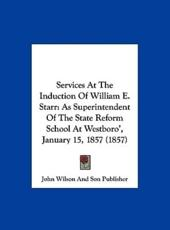 Services at the Induction of William E. Starr - John Wilson & Sons
