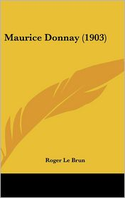 Maurice Donnay (1903) - Roger Le Brun