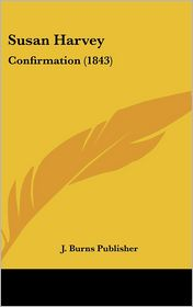 Susan Harvey: Confirmation (1843)