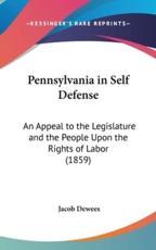 Pennsylvania in Self Defense - Jacob Dewees