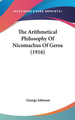 The Arithmetical Philosophy of Nicomachus of Gersa (1916)
