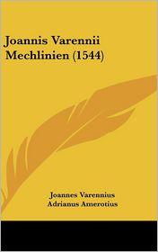 Joannis Varennii Mechlinien (1544) - Joannes Varennius, Adrianus Amerotius