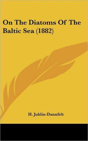 On the Diatoms of the Baltic Sea (1882)