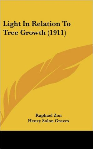 Light In Relation To Tree Growth (1911) - Raphael Zon, Henry Solon Graves