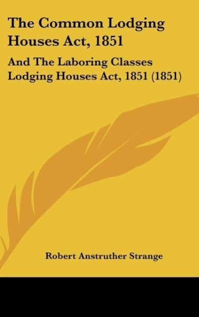 The Common Lodging Houses Act, 1851 als Buch von - Kessinger Publishing, LLC