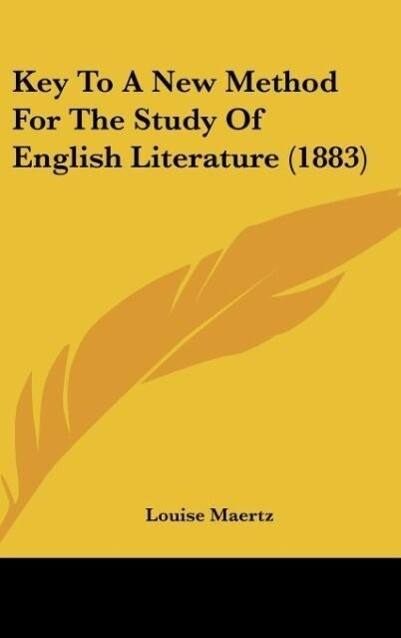 Key To A New Method For The Study Of English Literature (1883) als Buch von Louise Maertz - Louise Maertz