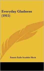 Everyday Gladness (1915) - Fannie Exile Scudder Heck