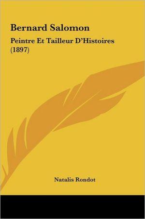 Bernard Salomon: Peintre Et Tailleur D'Histoires (1897) - Natalis Rondot
