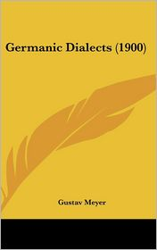 Germanic Dialects (1900) - Gustav Meyer
