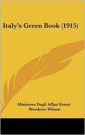 Italy's Green Book (1915) - Ministero Degli Affari Esteri, Woodrow Wilson