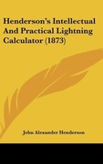 Henderson, John Alexander: Henderson´s Intellectual And Practical Lightning Calculator (1873)