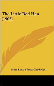 The Little Red Hen (1905) - Mara Louise Pratt-Chadwick