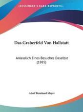 Das Graberfeld Von Hallstatt - Adolf Bernhard Meyer
