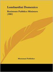 Lombardini Domenico: Resistente Pubblico Ministero (1902) - Montanari Publisher