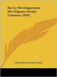 Sur Le Developpement Des Organes Genito Urinaires (1876) - Charles Henri Georges Pouchet