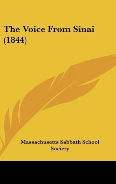 The Voice From Sinai (1844) als Buch von Massachusetts Sabbath School Society - Kessinger Publishing, LLC