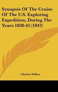 Wilkes, Charles: Synopsis Of The Cruise Of The U.S. Exploring Expedition, During The Years 1838-42 (1842)