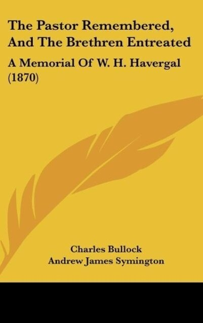 The Pastor Remembered, And The Brethren Entreated als Buch von Charles Bullock - Charles Bullock