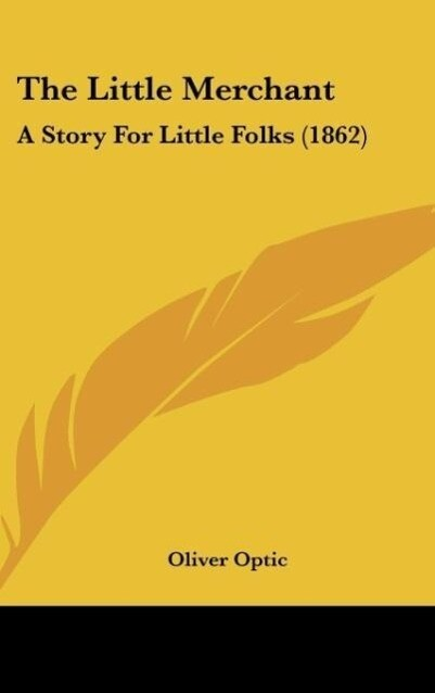 The Little Merchant als Buch von Oliver Optic - Oliver Optic