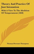 Thompson, Thomas Perronet: Theory And Practice Of Just Intonation