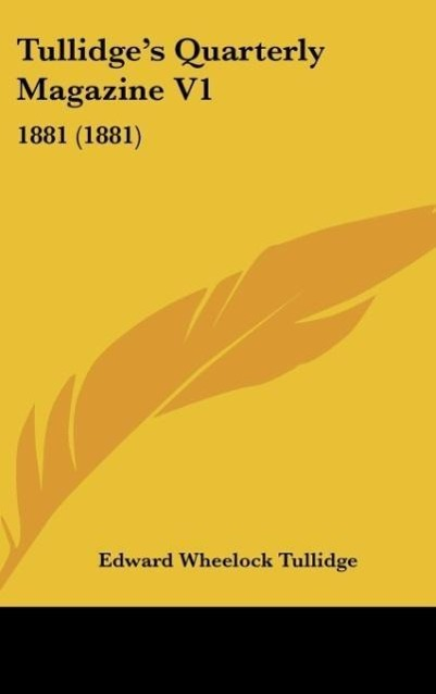 Tullidge´s Quarterly Magazine V1 als Buch von Edward Wheelock Tullidge - Kessinger Publishing, LLC