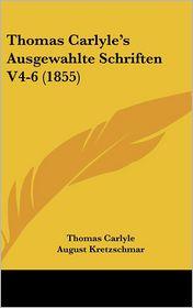 Thomas Carlyle's Ausgewahlte Schriften V4-6 (1855) - Thomas Carlyle, August Kretzschmar
