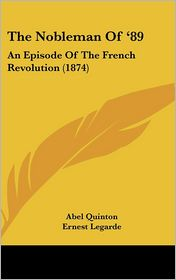 The Nobleman of '89: An Episode of the French Revolution (1874) - Abel Quinton, Ernest Legarde (Translator)