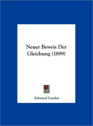 Neuer Beweis Der Gleichung (1899) - Edmund Landau