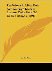 Prefazione Al Libro Dell' Avv. Amerigo Lecci Il Sistema Delle Pene Nel Codice Italiano (1891)