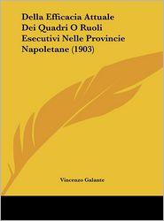 Della Efficacia Attuale Dei Quadri O Ruoli Esecutivi Nelle Provincie Napoletane (1903) - Vincenzo Galante