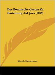 Der Botanische Garten Zu Buitenzorg Auf Java (1899) - Albrecht Zimmermann