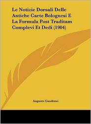 Le Notizie Dorsali Delle Antiche Carte Bolognesi E La Formula Post Traditam Complevi Et Dedi (1904)
