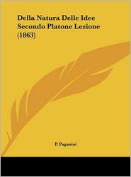 Della Natura Delle Idee Secondo Platone Lezione (1863) - P. Paganini