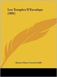 Les Temples D'Esculape (1891) - Maurice Edme Courtois-Suffit