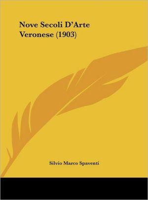 Nove Secoli D'Arte Veronese (1903)