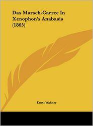 Das Marsch-Carree in Xenophon's Anabasis (1865) - Ernst Wahner