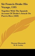 Maynarde, Thomas: Sir Francis Drake His Voyage, 1595
