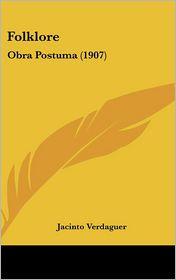 Folklore: Obra Postuma (1907) - Jacinto Verdaguer