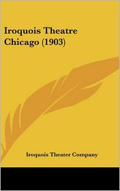 Iroquois Theatre Chicago (1903)